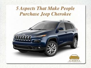 5 Aspects That Make People Purchase Jeep Cherokee