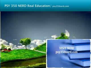 PSY 350 NERD Real Education/psy350nerd.com