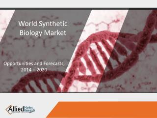 Synthetic Biology Market Report, Forecast 2014 - 2020