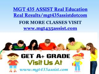 MGT 435 ASSIST Real Education Real Results/mgt435assistdotcom