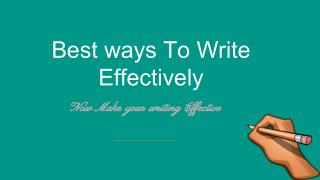 Best ways To Write Effectively