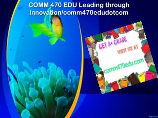 COMM 470 EDU Leading through innovation/comm470edudotcom