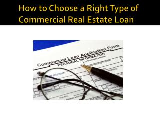 How to Choose a Right Type of Commercial Real Estate Loan
