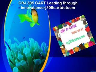 CRJ 305 CART Leading through innovation/crj305cartdotcom