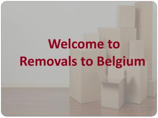 Cheap & Reliable Removals Services to Belgium