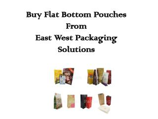 Buy Flat Bottom Pouches from East West Packaging Solutions