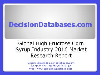 Global High Frutose Corn Syrup Market 2016:Industry Trends and Analysis