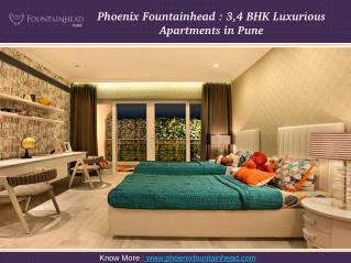 Phoenix Fountainhead : 3,4 BHK Luxurious Apartments in Pune