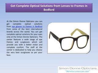 Get Complete Optical Solutions from Lenses to Frames in Bedford