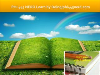 PHI 445 NERD Learn by Doing/phi445nerd.comPHI 445 NERD Learn by Doing/phi445nerd.com