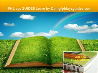 PHL 251 GUIDES Learn by Doing/phl251guides.com