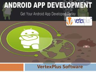 Mobile Application Development India at Vertexplus Softwares