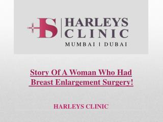Story Of A Woman Who Had Breast Enlargement Surgery!