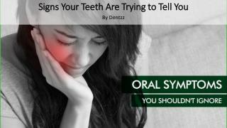Signs Your Teeth Are Trying to Tell You