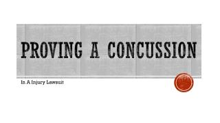 In A Personal Injury Lawsuit How To Prove A Concussion