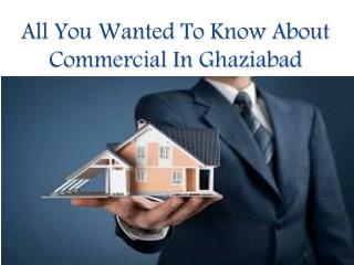 All You Wanted To Know About Commercial In Ghaziabad