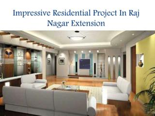 Impressive Residential Project In Raj Nagar Extension