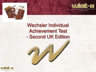 Wechsler Individual  Achievement Test - Second UK Edition