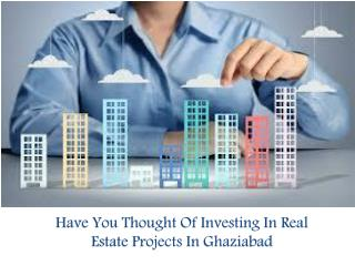 Have You Thought Of Investing In Real Estate Projects In Ghaziabad