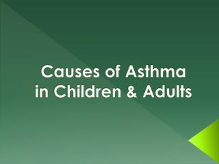 Causes of asthma in children and adults