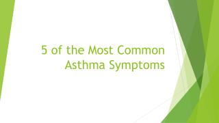 5 of the most common asthma symptoms