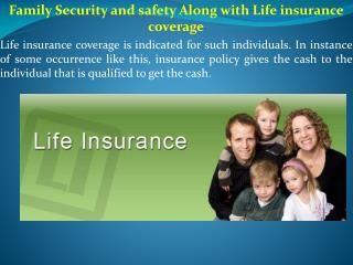 Family Security and safety Along with Life insurance coverage