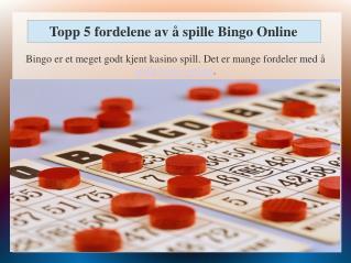 Topp 5 fordelene av å spille Bingo Online