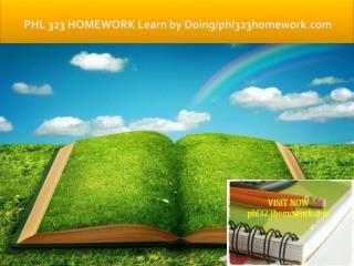 PHL 323 HOMEWORK Learn by Doing/phl323homework.com