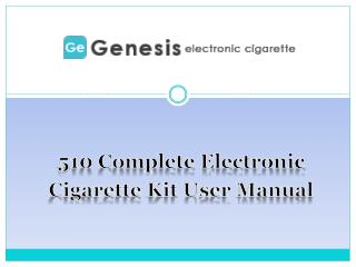 510 Complete Electronic Cigarette Kit User Manual