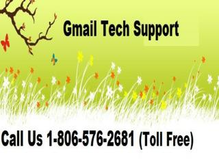24*7 Gmail Tech Support @ 1-806-576-2681 Toll Free
