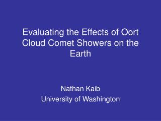 Evaluating the Effects of Oort Cloud Comet Showers on the Earth