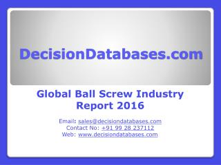 Global Ball Screw Industry Analysis and Revenue Forecast 2016