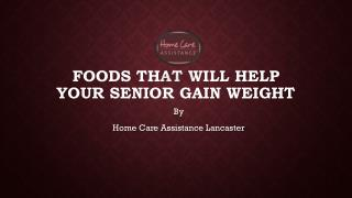 Foods that Will Help Your Senior Gain Weight