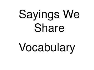 Sayings We Share