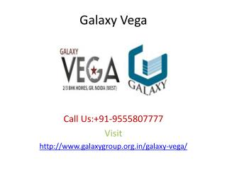 Galaxy Vega New residential apartments Noida Extension