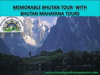 memorable Bhutan tour- withBhutan Mahayana Tours