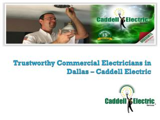 Trustworthy Commercial Electricians in Dallas – Caddell Electric