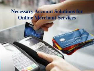 Necessary Account Solutions for Online Merchant Services