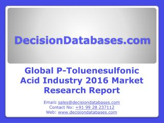 P-Toluenesulfonic Acid Market : Global Industry Analysis
