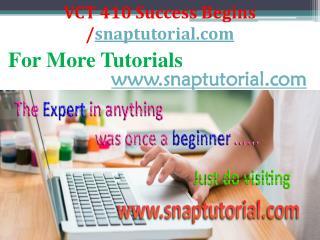 VCT 410 Course Success Begins / snaptutorial.com