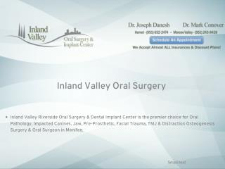 Inland Valley Oral Surgery,  Riverside Oral Surgery, Riverside Dentist -