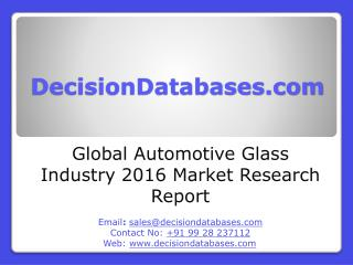 Global Automotive Glass Market and Forecast Report 2016-2021