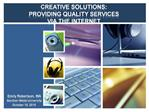 CREATIVE SOLUTIONS:   PROVIDING QUALITY SERVICES  VIA THE INTERNET