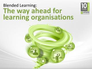 Blended Learning - The Way Ahead For Learning Organisations