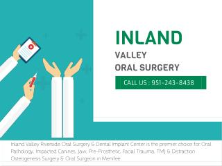 Inland Valley Oral Surgery,  Riverside Oral Surgery, Riverside Dentist -