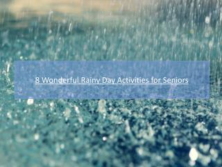 8 Wonderful Rainy Day Activities For Seniors