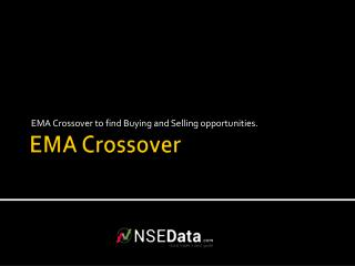 EMA Crossover to find Buying and Selling opportunities.