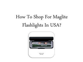 How To Shop For Maglite Flashlights In USA?