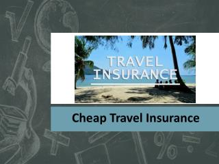 Is Inexpensive Travel Insurance Plan Really Cheap?