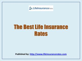 Life Insurance Rates - The Best Life Insurance Rates